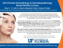 2014 Florida Dermatology & Dermatopathology Board Review Course